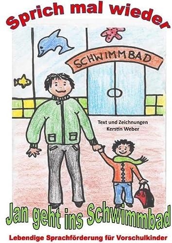 9783738631784: Jan geht ins Schwimmbad: Sprich mal wieder - Lebendige Sprachförderung für Vorschulkinder