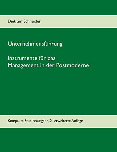 9783738633429: Unternehmensf�hrung - Instrumente f�r das Management in der Postmoderne