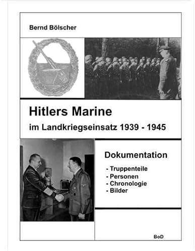 9783738635096: Hitlers Marine im Landkriegseinsatz: Eine Dokumentation