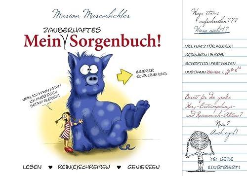 9783738637953: Mein zauberhaftes Sorgenbuch!: Lesen. Rein(e) schreiben. Geniessen. (Tagebuch - Notizbuch - Geschenkbuch)