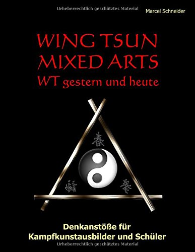 9783738641325: Wing Tsun Mixed Arts - WT gestern und heute (German Edition)