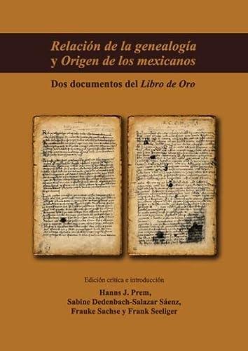 9783738641424: Relación de la genealogía y Origen de los mexicanos: Dos documentos del Libro de Oro