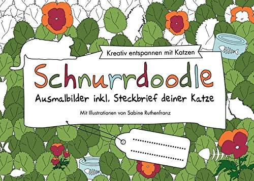 Schnurrdoodle - Ausmalbilder inkl. Steckbrief deiner Katze: Kreativ entspannen mit Katzen: Sabine ...