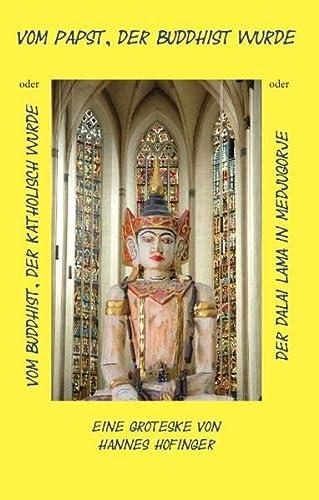9783738642872: Vom Papst, der Buddhist wurde: Eine Groteske