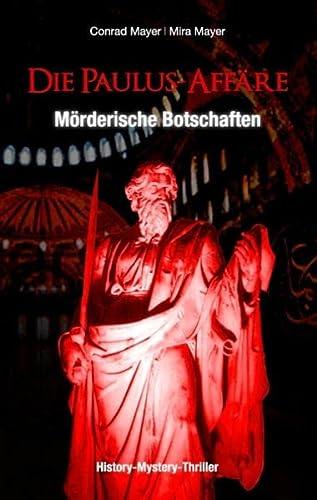 9783738645873: Die Paulus-Aff�re - M�rderische Botschaften: Ein Mystery-Thriller und historischer Roman um einen Professor und ein Trance-Medium