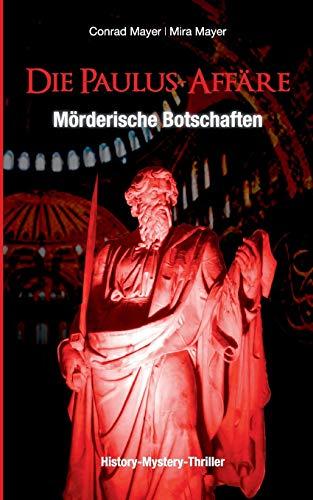 9783738645897: Die Paulus-Affäre - Mörderische Botschaften: Ein Mystery-Thriller und historischer Roman um einen Professor und ein Trance-Medium