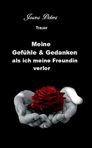 9783738646542: Meine Gefühle und Gedanken als ich meine Freundin verlor (German Edition)