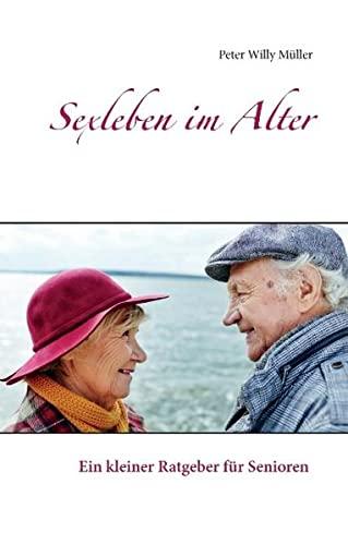 9783738646764: Sexleben im Alter: Ein kleiner Ratgeber für Senioren