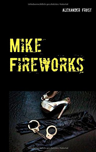 9783738648669: Mike Fireworks