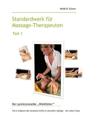 """9783738650020: Standardwerk für Massage-Therapeuten Teil 1: Der professionelle """"Wohltäter"""""""