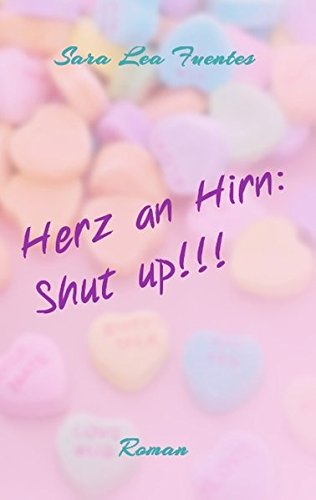 9783738652000: Herz an Hirn: Shut up!!!