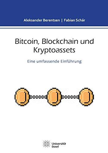 Bitcoin, Blockchain Und Kryptoassets (German Edition): Aleksander Berentsen
