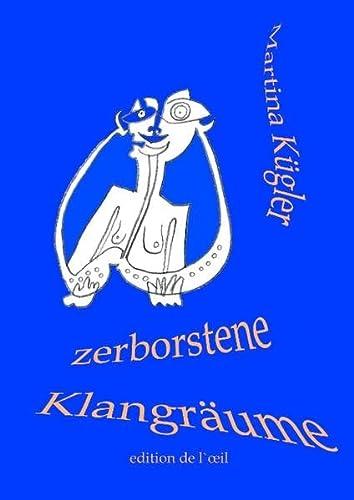 Zerborstene Klangräume: Gedichte und Zeichnungen: Martina Kügler