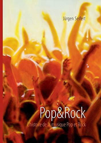9783738671797: Pop&Rock. L'histoire de la musique Pop et Rock (French Edition)