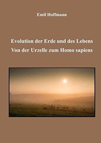 9783738674170: Evolution der Erde und des Lebens: Von der Urzelle zum Homo Sapiens