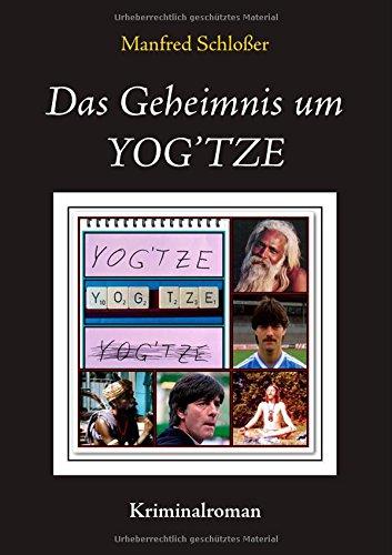 9783738675306: Das Geheimnis um YOG'TZE
