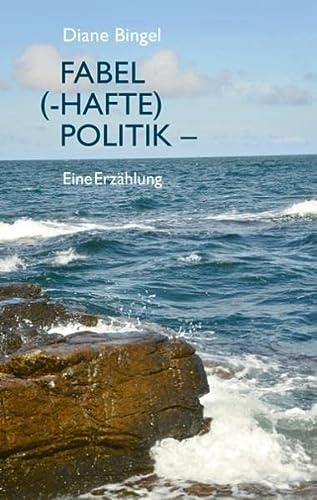 9783738689518: Fabel (-hafte) Politik - Eine Erzählung