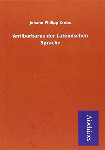 9783738723953: Antibarbarus der Lateinischen Sprache