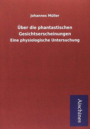 9783738733822: Über die phantastischen Gesichtserscheinungen: Eine physiologische Untersuchung