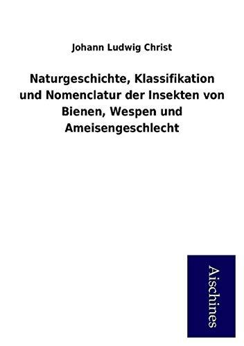 9783738735451: Naturgeschichte, Klassifikation und Nomenclatur der Insekten von Bienen, Wespen und Ameisengeschlecht