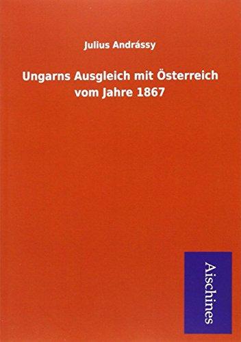 9783738758283: Ungarns Ausgleich mit �sterreich vom Jahre 1867