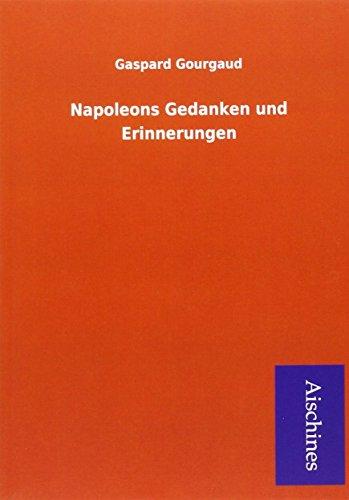 9783738762990: Napoleons Gedanken und Erinnerungen