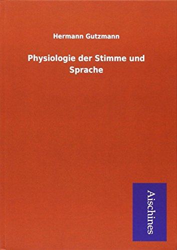 Physiologie der Stimme und Sprache: Hermann Gutzmann