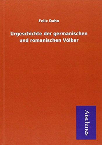 9783738798470: Urgeschichte der germanischen und romanischen Völker