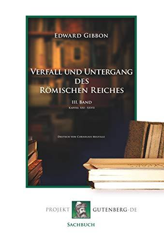 Verfall und Untergang des Römischen Reiches. III.: Edward Gibbon