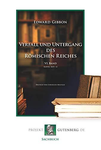 Verfall und Untergang des Römischen Reiches. VI.: Edward Gibbon