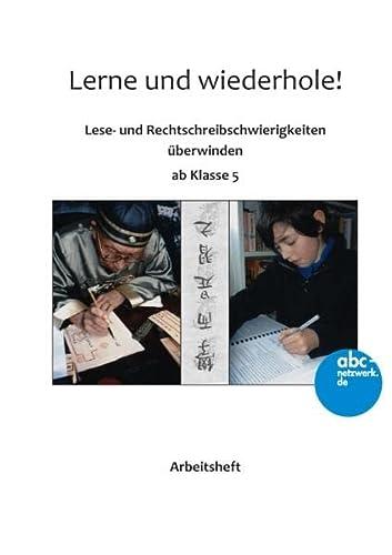 Lerne und wiederhole!: Lese- und Rechtschreibschwierigkeiten überwinden ab Klasse 5: Ingrid ...