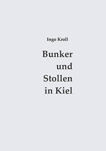 9783739210001: Bunker und Stollen in Kiel (German Edition)