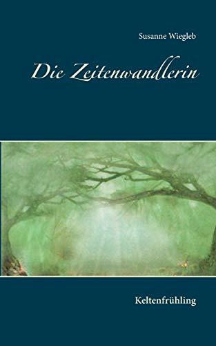 Die Zeitenwandlerin: Susanne Wiegleb