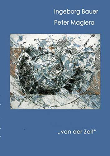 """""""von der Zeit"""": Ingeborg Bauer"""