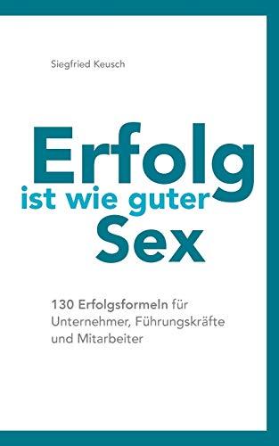 9783739226699: Erfolg ist wie guter Sex