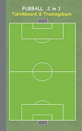 9783739230122: Fußball 2 in 1 Taktikboard und Trainingsbuch: Taktikbuch für Trainer, Spielstrategie, Training, Gewinnstrategie, 2D Fußballfeld, Fussball, Technik, ... Trainer, Coach, Coaching Anweisungen, Taktik