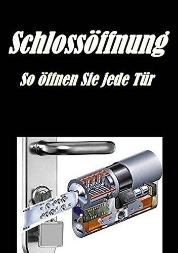 9783739239194: Schlossöffnung - So öffnen Sie jede Tür (German Edition)