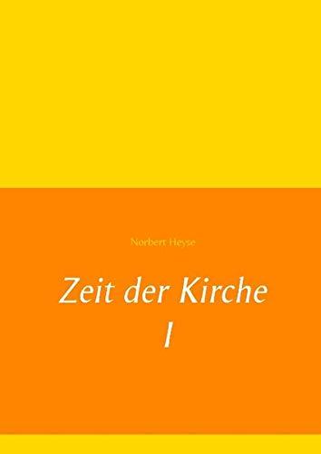 Zeit der Kirche I (Hardback): Norbert Heyse