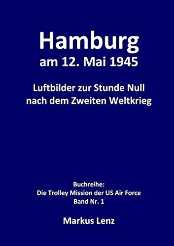 9783739248127: Hamburg am 12. Mai 1945: Luftbilder zur Stunde Null nach dem Zweiten Weltkrieg