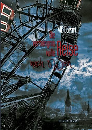 Die Verhangnisvolle Reise Nach Wien (Paperback): Alf Barari