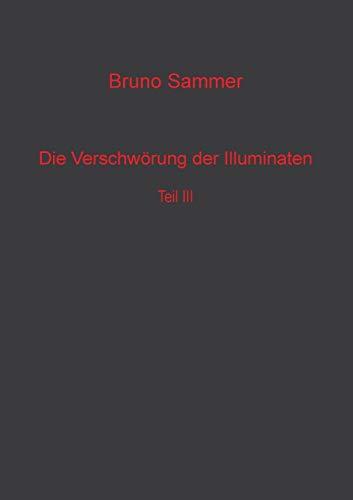9783739272078: Die Verschw�rung der Illuminaten Teil 3
