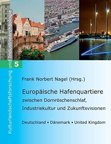 9783739273891: Europäische Hafenquartiere: zwischen Dornröschenschlaf, Industriekultur und Zukunftsvisionen - Deutschland, Dänemark, United Kingdom