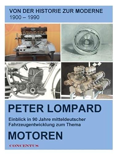9783739293943: Von der Historie zur Moderne - Entwicklungen zum Thema Motoren: Einblick in 90 Jahren mitteldeutscher Fahrzeugentwicklung zum Thema Motoren