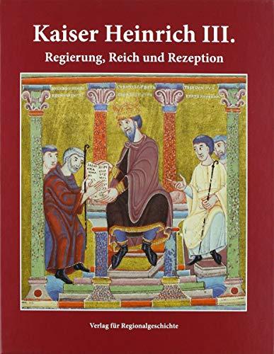 9783739511597: Kaiser Heinrich III.: Regierung, Reich und Rezeption