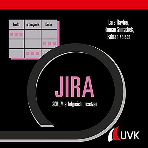 JIRA : SCRUM erfolgreich umsetzen - Lars Rayher