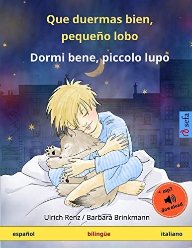 9783739900834: Que duermas bien, pequeño lobo – Dormi bene, piccolo lupo. Libro infantil bilingüe (español – italiano) (www.childrens-books-bilingual.com) - 9783739900834
