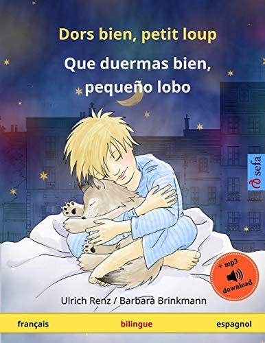 9783739901749: Dors bien, petit loup – Que duermas bien, pequeño lobo. Livre bilingue pour enfants (français – espagnol)