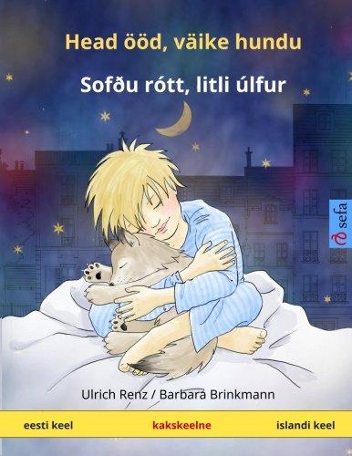 9783739902319: Head ööd, väike hundu – Sofðu rótt, litli úlfur. Kakskeelne lasteraamat (eesti – islandi) (www.childrens-books-bilingual.com) (Estonian Edition)