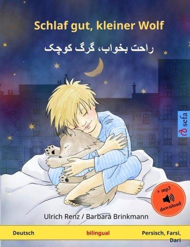 9783739915289: Schlaf gut, kleiner Wolf – Khub råhat karke kutshak. Zweisprachiges Kinderbuch (Deutsch – Persisch (Farsi)): Zweisprachiges Kinderbuch, ab 2-4 Jahren, ... Bilinguale Bilderbücher) (German Edition)