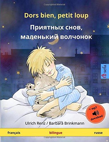9783739927114: Dors bien, petit loup - Priyatnykh snov, malen'kiy volchyonok. Livre bilingue pour enfants (fran�ais - russe)